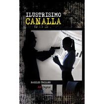 Ebook - Ilustrisimo Canalla - Basilio Trilles - Pdf Epub