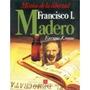 Libro Francisco I Madero Mistico De La Libertad Fbp 2