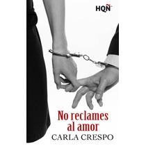 Ebook - No Reclames Al Amor - Carla Crespo - Pdf Epub