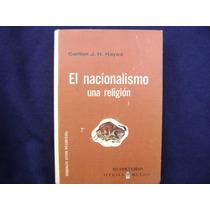 El Nacionalismo, Una Religion. Carlton J.h.hayes. $150.