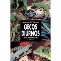 Terrario Gecos Diurnos: Especies, Mantenimiento Y Cría Libro