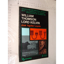Libro William Thomson Lord Kelvin , Jose Aguilar Loyola , Añ
