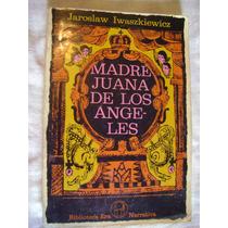 Madre Juana De Los Ángeles - Jaroslaw Iwaszkiewicz