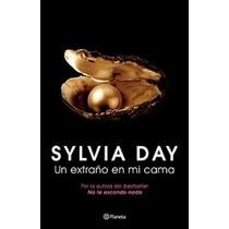 E-book Un Extraño En Mi Cama Sylvia Day Pdf E-pub Envio Grat