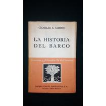 Libro La Historia Del Barco - Charles E Gibson