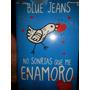 Libro No Sonrisas Que Me Enamoro De Blue Jeans