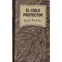 El Cielo Protector - Paul Bowles