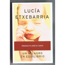 Un Milagro En Equilibrio / Lucía Etxebarria