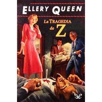 La Tragedia De Z Ellery Queen Libro Digital