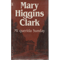 Mi Querida Sunday De Mary Higgins Clark