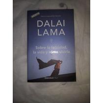Sobre La Felicidad, La Vida Y Cómo Vivirla - Dalai Lama