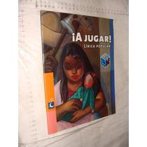 Libro A Jugar Lirica Popular , Libros Del Rincon , Año 2007