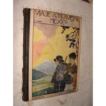 Libro Viaje A Traves De Mexico , Lucio Tapia , Año 1932 , 33