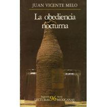 La Obediencia Nocturna - Juan Vicente Melo Sp0 Envío Gratis