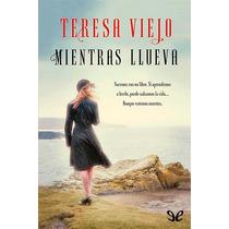 Mientras Llueva Teresa Viejo Libro Digital