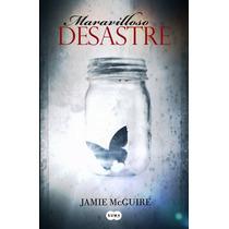 Maravilloso Desastre - Jamie Mcguire - Ed. Suma De Letras