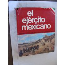 Libro Libro El Ejercito Mexicano, Historia Desde Los Origene