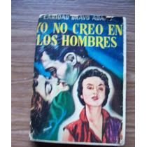 Yo No Creo En Los Hombres-1a.ed.1958-c.bravo Adams-edi-diana