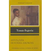 Tomás Segovia, Antología De Poesía Amorosa. Unam. Nuevo.