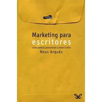Marketing Para Escritores Neus Arqués Salvad Libro Digital