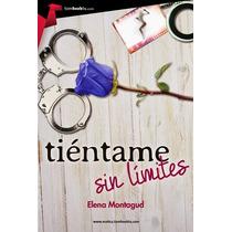 Tiéntame Sin Límites Elena Montagud Pdf Epub 2015 (erotica)