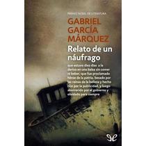 Relato De Un Náufrago Gabriel García Márquez Libro Digital