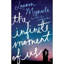 The Infinite Moment Of Us - Lauren Myracle - Pdf Y Epub