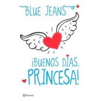 Libro Buenos Días Princesa (blue Jeans)