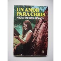 Un Amor Para Chris - Nacida Inocente 6a. Parte - Vbf