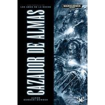 Cazador De Almas Aaron Dembski-bowden Libro Digital