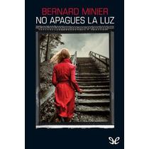 No Apagues La Luz Bernard Minier Libro Digital