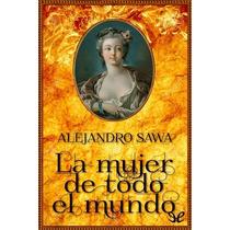 La Mujer De Todo El Mundo Alejandro Sawa Libro Digital