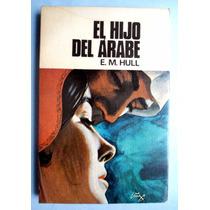 El Hijo Del Arabe. Ed. 1976 Edith Maude Hull