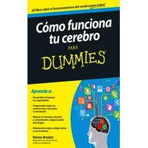 Cómo Funciona Tu Cerebro Para Dummies +sexo Para Dummies-2x1