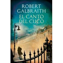 Ebook - El Canto Del Cuco - Robert Galbraith - Pdf Epub