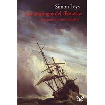Los Náufragos Del «batavia» Simon Leys Libro Digital