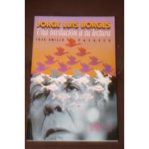 Jorge Luis Borges Una Invitacion A Su Lectura J. E. Pachec
