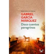 Doce Cuentos Peregrinos Gabriel García Márqu Libro Digital