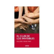 Libro El Club De Los Invisibles *cj
