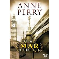Un Mar Oscuro Anne Perry Libro Digital