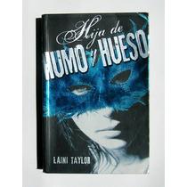 Laini Taylor Hija De Humo Y Hueso Libro Mexicano 2012
