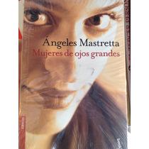 Mujeres De Ojos Grandes/ángeles Mastretta