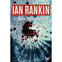 La Biblia De Las Tinieblas Ian Rankin Libro Digital