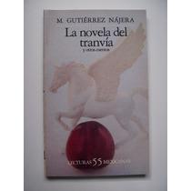 La Novela Del Tranvía Y Otros Cuentos - Gutiérrez Nájera