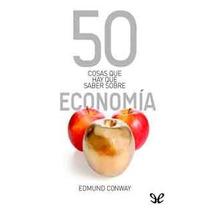 50 Cosas Que Debes Saber Sobre Economia, Formato Pdf Y Epub