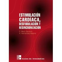 Estimulación Cardiaca, Desfibrilación Y Resincronizacion