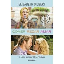 Comer, Rezar, Amar ... Elizabeth Gilbert