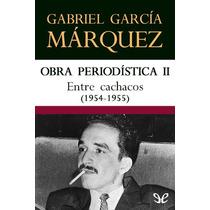 Entre Cachacos (1954-1955) Gabriel García M Libro Digital