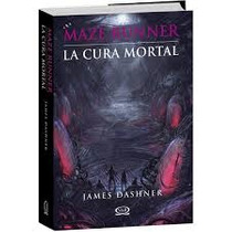 La Cura Mortal Maze Runner James Dashner Rm4