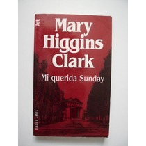 Mi Querida Sunday - Mary Higgins Clark - 1997